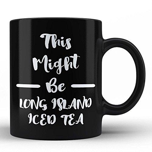 Funny Sarcastic Mug For Long Island Iced Tea Lover Gift for Long Island Iced Tea Drinker Cocktail Alcohol Humour Black Coffee Mug By HOM For Friends Family Neighbours Fellas Unique Gifting Idea