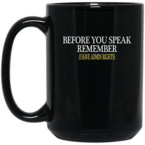 Funny Computer Nerd Gifts - I have admin rights Large Black Mug