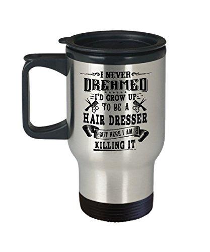 Hair Stylist Dresser Travel Coffee Mug-Gifts For Hair Dresser Stylist For Christmas Birthday Appreciation