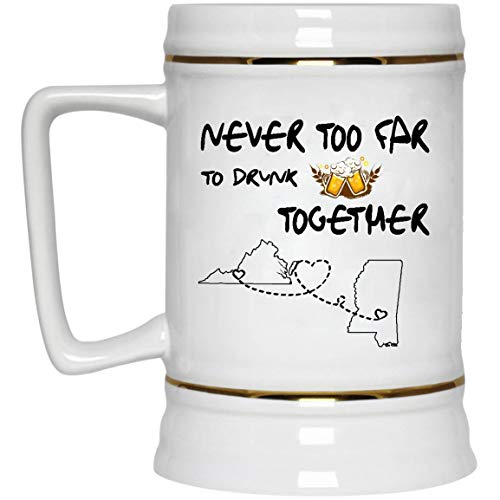 Long Distance Relationships Beer Mug Virginia Mississippi Never Too Far To Drink Beer Wine Together - Love Distance Fathers Day Funny Mugs 22 Oz White Ceramic Stein