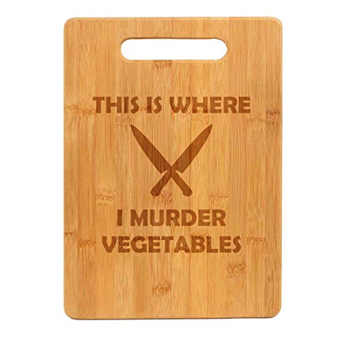 Bamboo Wood Cutting Board This Is Where I Murder Vegetables Funny