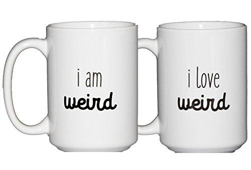 I am Weird - I Love Weird - Cute Coffee Mug Set - TWO MUGS - Wedding Anniversary Gift