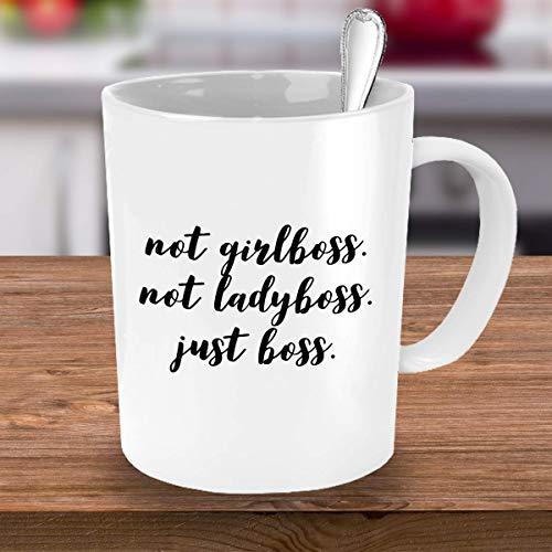 Not Girlboss Not Ladyboss Just Boss 11oz Fancy Coffee Mug