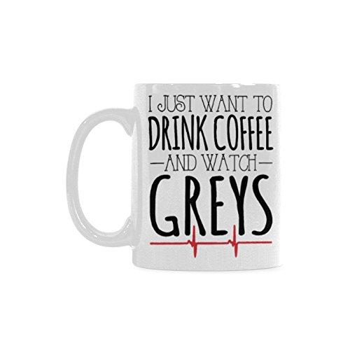 I Just Want To Drink Coffee And Watch Greys Coffee Mug Tea Cup Funny Mug Coffee Lover Gift 11oz