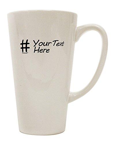 TooLoud Personalized Hashtag 16 Ounce Conical Latte Coffee Mug