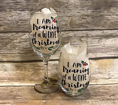 Christmas Wine Glass Holiday Wine Glass I am dreaming of a WINE Christmas