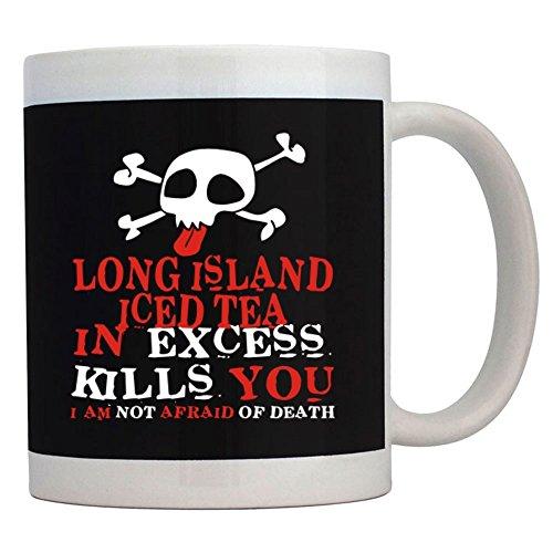Teeburon Long Island Iced Tea in excess kills you I am not afraid of death Mug
