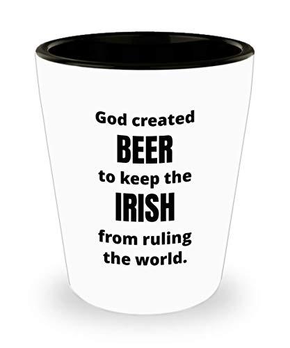 Funny Irish Shot Glass - God Created Beer To Keep Irish From Ruling the World - Gag Gift - White Glass