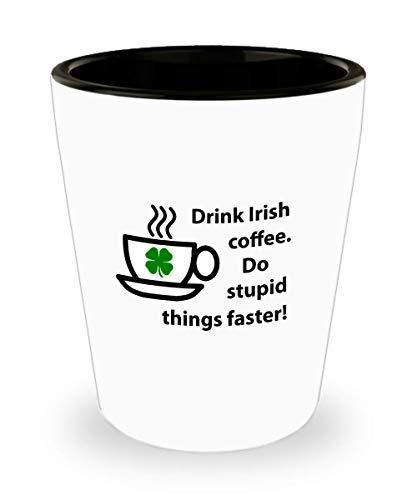 Funny Irish Shot Glass Stupid Faster St Patricks Day Coffee
