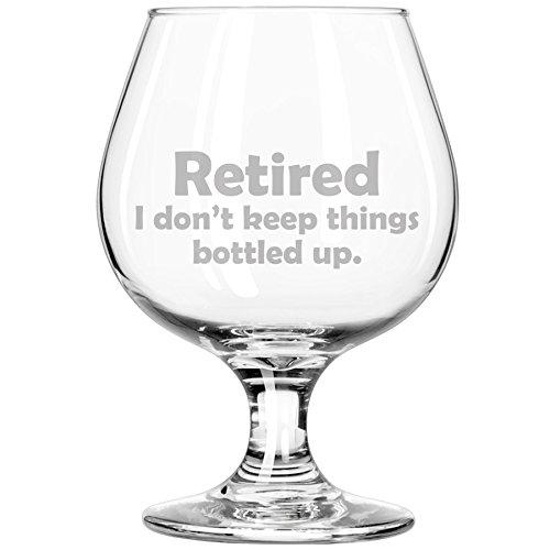 Whiskey Bourbon Belgian Tulip Beer Goblet Brandy Snifter Glass Funny Retired I dont keep things bottled up
