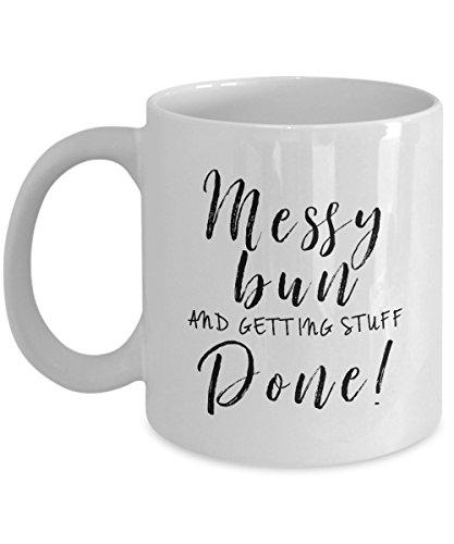 Getting Stuff Done Messy Bun Coffee Mug Messy Bun Mug Mug Mom Life Funny Mug Funny Coffee Mug Boss Lady Getting Things Done