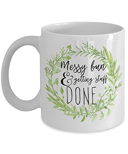 Messy Bun And Getting Stuff Done Mug Messy Bun Mug Messy Bun Coffee Mug Top Funny Coffee Mugs White Elephant Motivational quote mug gifts for grads gi