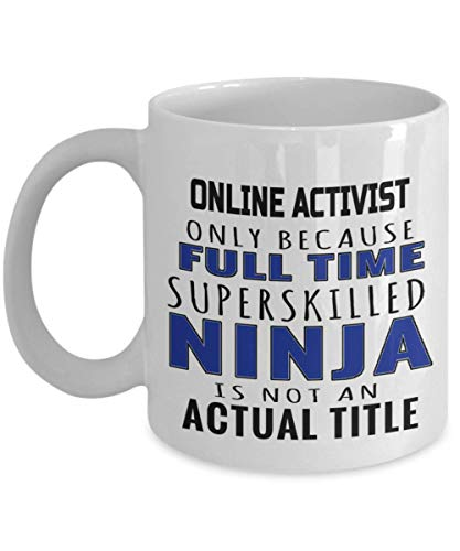 Online Activist Gifts - Coffee Mug For Retired Or Graduating Digital Activist - CoffeeTea Cup For Online Activist - Appreciation Gift Ceramic