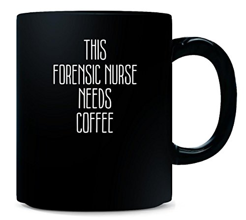 This FORENSIC NURSE Needs Coffee for Job Coffee Lover Gift - Mug