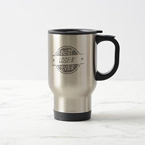 Zazzle Best Loser Ever Gray Coffee Mug Stainless Steel TravelCommuter Mug 15 oz
