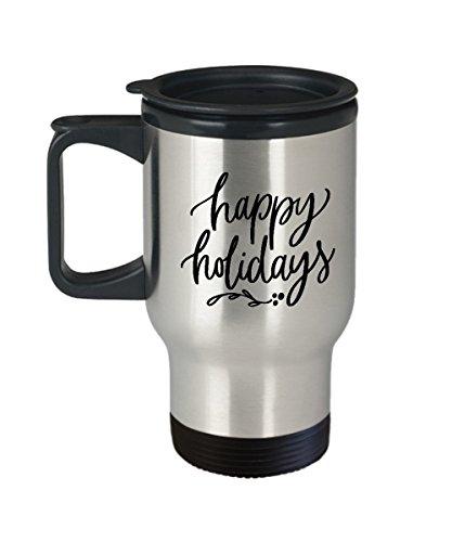 Happy Holidays Travel Mugs - Funny Travel Mug Gifts - Porcelain Travel Coffee Mug Cute Cool Ceramic Cup Best Office Travel Tea Mug Birthday Gag Gi