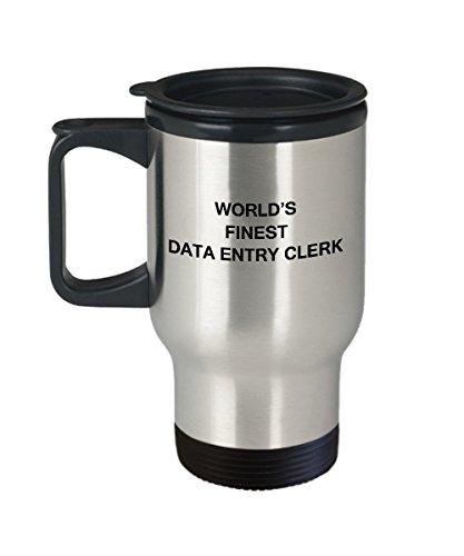 Worlds Finest Data Entry Clerk - Porcelain Travel Coffee Mug 14 OZ Funny Mugs