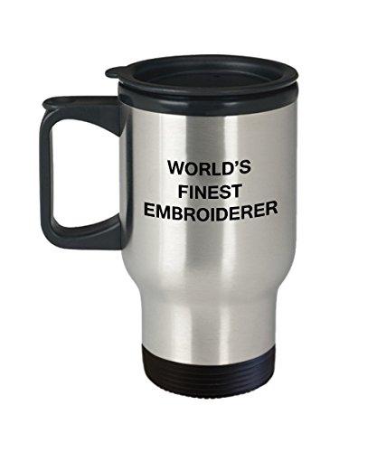 Worlds Finest Embroiderer - Porcelain Travel Coffee Mug 14 OZ Funny Mugs