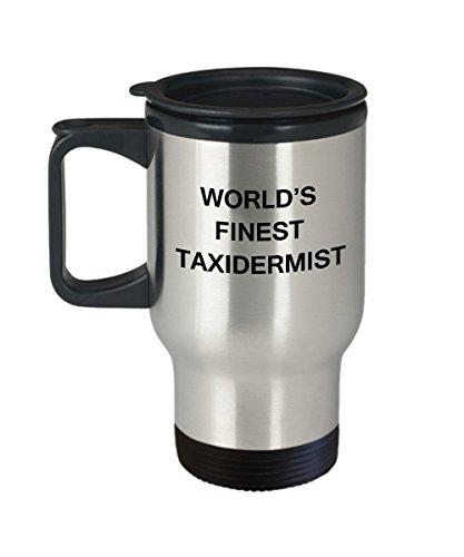 Worlds Finest Taxidermist - Porcelain Travel Coffee Mug 14 OZ Funny Mugs