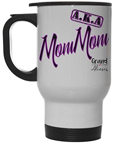 Grand Aliases Series Grandmother AKA MomMom 12 Ounce Hot Cold White Travel Coffee Mug