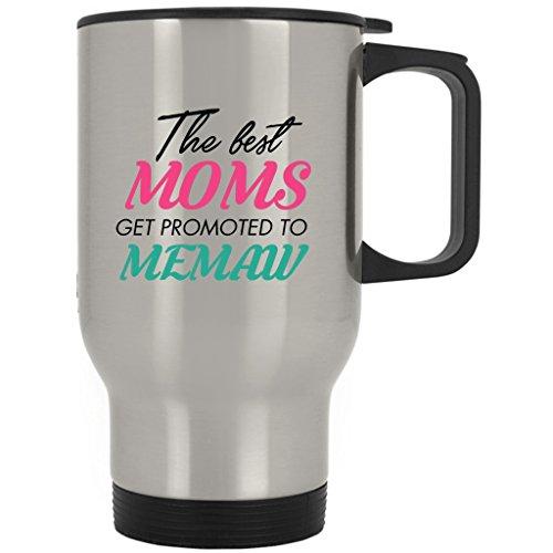 Best Moms Get Promoted To Memaw Coffee Travel Mug Christmas  Coffee Travel Mug