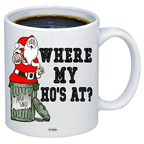 WHERE MY HOS AT Funny Coffee Mug Funny Christmas Mug Funny Santa Mug Trash Santa Funny Christmas Gift 11oz
