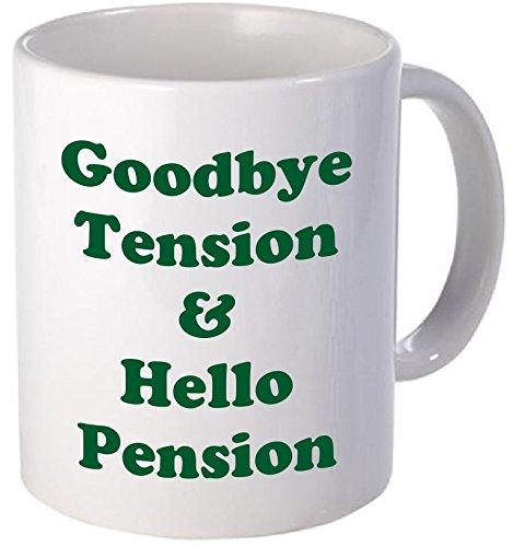 11OZ Coffee Mug - GREEN Retirement Coffee Mug Good Bye Tension And Hello Pension Goodbye Retired - Inspirational and sarcasm - By A Mug To Keep TM