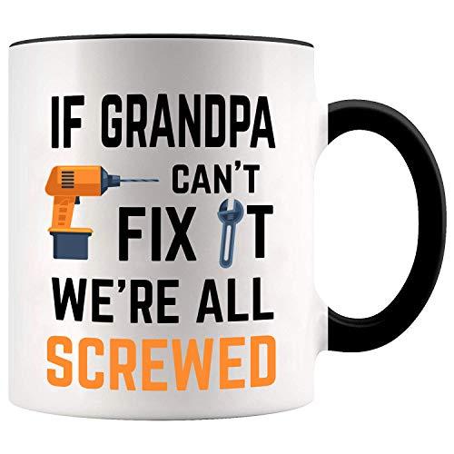 YouNique Designs If Grandpa Cant Fix It Were All Screwed Mug 11 Ounces Funny Grandpa Coffee Mug Black Handle