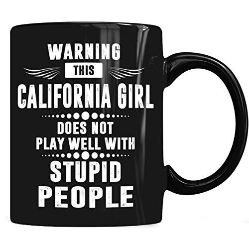 California Girl Play Stupid People Mug California Coffee Mug 11oz Gift Black Tea Cups