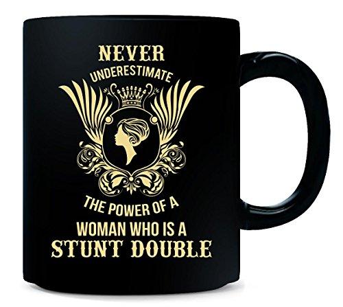 Never Underestimate Woman Who Is Stunt Double - Mug