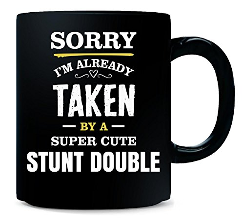 Sorry Im Taken By A Super Cute Stunt Double - Mug