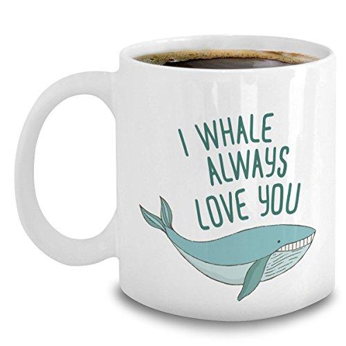 I Whale Always Love You Mug - Humpback Whaling Coffee Tea Mug - Gifts For Whale Lover Women Girls