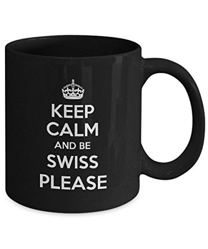 SWISS Coffee Mug - Keep Calm and be SWISS Please Ceramic Mugs - Beautiful SWISS Gifts idea for Men Uncle Father - On Christmas Birthday - 11 Oz Tea Cup Black