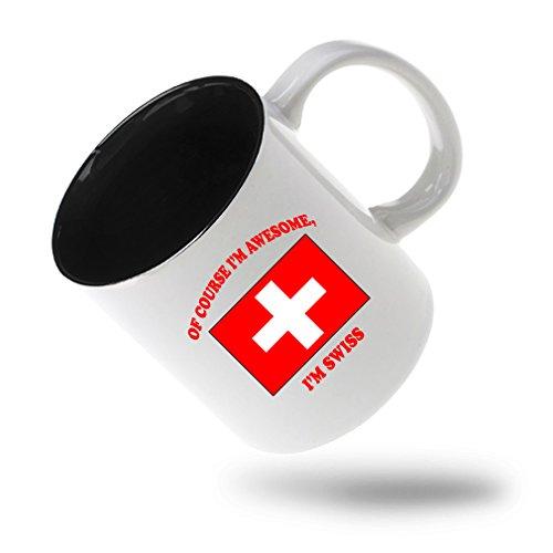 Style In Print Of Course Im Awesome Im Swiss Coffee Tea Ceramic Inner Color Mug WhiteBlack