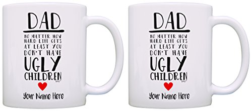 Personalized Gifts for Dad At Least You Dont Have Ugly Children Custom Name Dad Daughter Gifts Fathers Day Gifts for Dad 2 Pack Personalized Gift Coffee Mugs Tea Cups White
