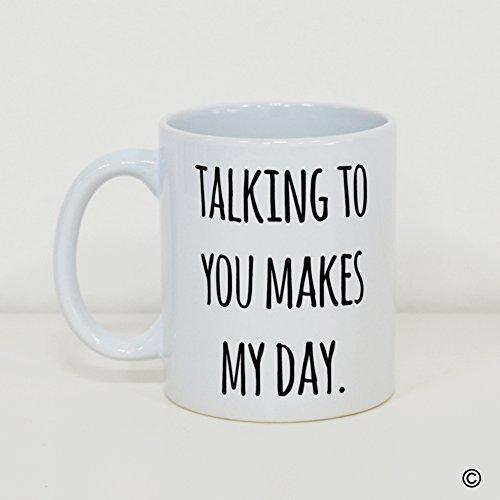 MsMr Custom White Mug 11oz - Personalized Mug Design - Talking To You Makes My Day CoffeeTea Mug