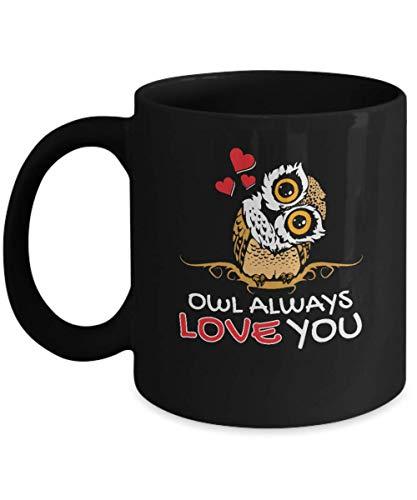 Owl Always Love You Black Coffee Mug - Valentines Day Birthday or Anniversary Gift for Husband Wife Girlfriend Boyfriend