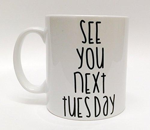 Funny Coffee Mug See You Next Tuesday Personalised Coffee Mug Gifts Ceramic Mug Cup Christmas Gift