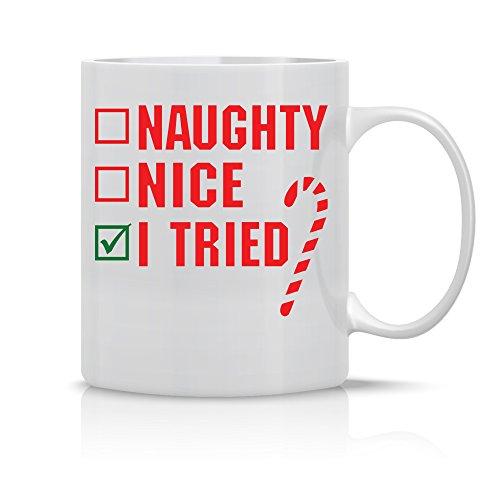 Naughty Nice I Tried - Funny Christmas Mug - 11OZ Coffee Mug - Perfect Gift for Xmas - Mugs For this Holiday Season - Crazy Bros Mugs