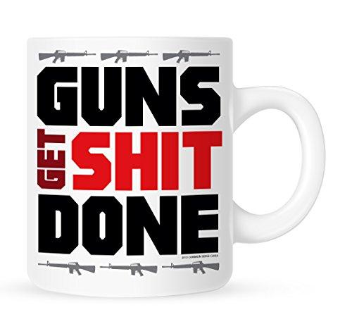 Guns Get Shit Done - Gun Coffee Mug - 11 oz