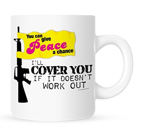 You Can Give Peace a Chance - Gun Coffee Mug - 11 oz