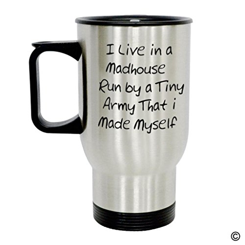 MsMr Travel Mug - Personalized Photo Mug - I Live In A Madhouse Run By A Tiny Army That I Made Myself Insulated Stainless Steel Travel Mug with Easy-Clean Lid 14 OZ