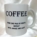 A047-Coffee-Drink-One-Mug-By-Mouth-Repeat-Until-awake-and-alert-Coffee-Mug-Funny-joke-about-Coffee-best-Friend-gifts-11-oz-Ceramic-Mug-Coffee-Lovers-Gift-6.jpg
