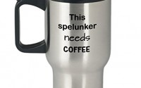 Spelunker-Travel-Mug-Gift-This-Spelunker-Needs-Coffee-15-oz-Stainless-Steel-Coffee-Mug-with-Lid-Novelty-Mug-Gift-Stainless-Coffee-Cup-for-Spelunkers-Insulated-Coffee-Stays-Hot-21.jpg
