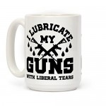 I-Lubricate-My-Gun-With-Liberal-Tears-White-15-Ounce-Ceramic-Coffee-Mug-by-LookHUMAN-22.jpg