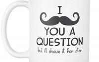 I-Mustache-You-a-Question-Mug-Moustache-You-a-Question-Mug-Funny-Coffee-Mug-Pun-Mug-11oz-Coffee-Mug-Cup-33.jpg